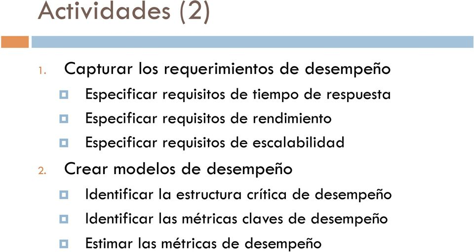 respuesta Especificar requisitos de rendimiento Especificar requisitos de