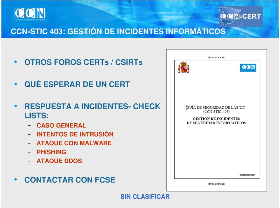INCIDENTES- CHECK LISTS: - CASO GENERAL - INTENTOS DE
