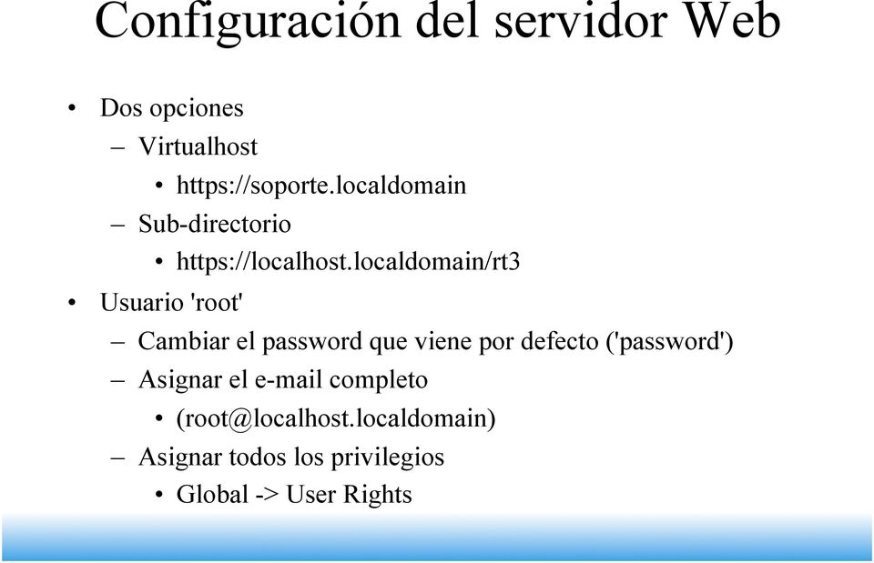 localdomain/rt3 Usuario 'root' Cambiar el password que viene por defecto