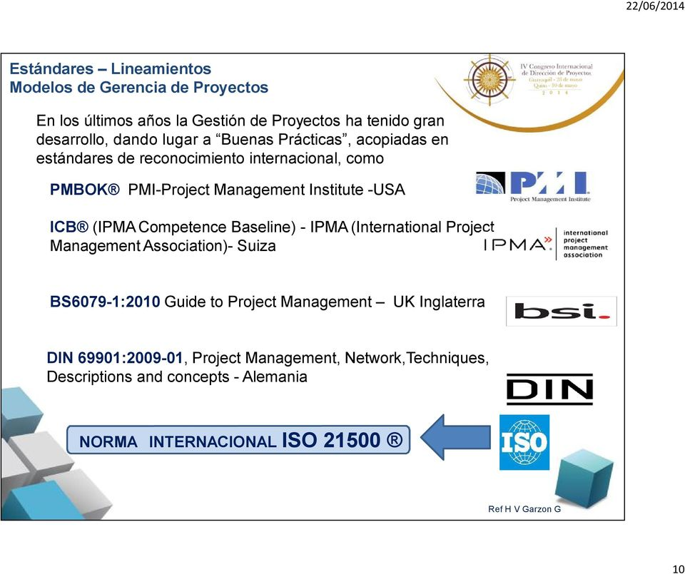 Competence Baseline) - IPMA (International Project Management Association)- Suiza BS6079-1:2010 Guide to Project Management UK Inglaterra