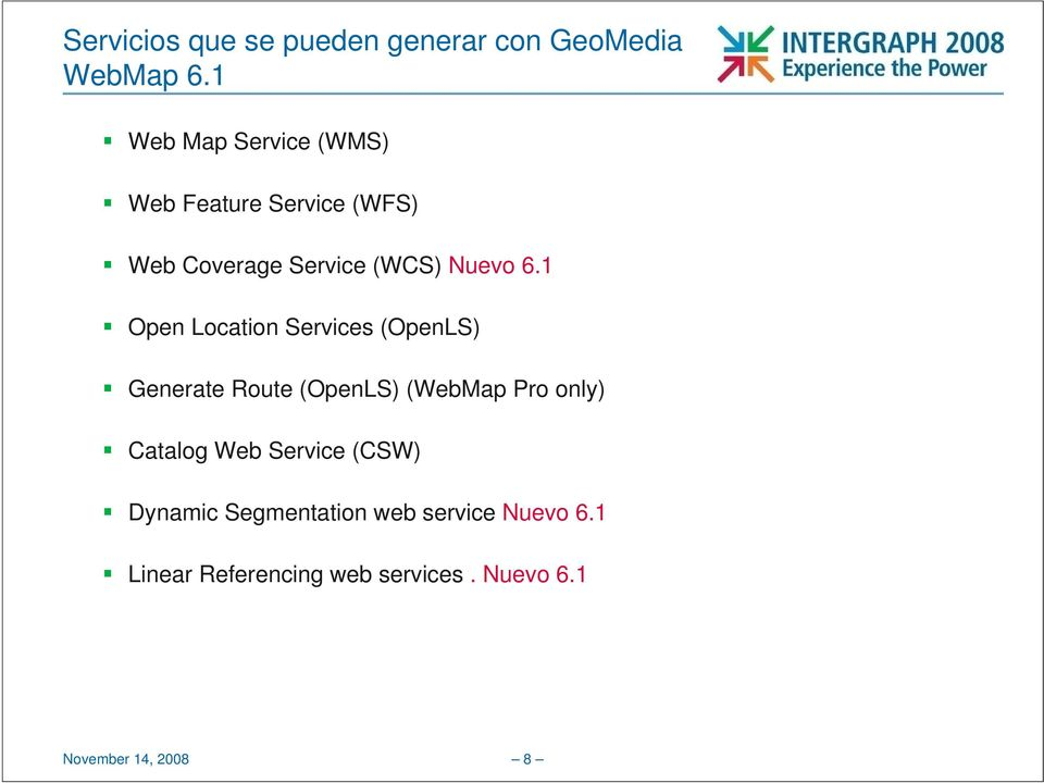 1 Open Location Services (OpenLS) Generate Route (OpenLS) (WebMap Pro only) Catalog