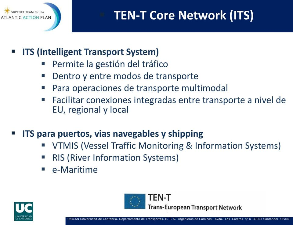 integradas entre transporte a nivel de EU, regional y local ITS para puertos, vias navegables y