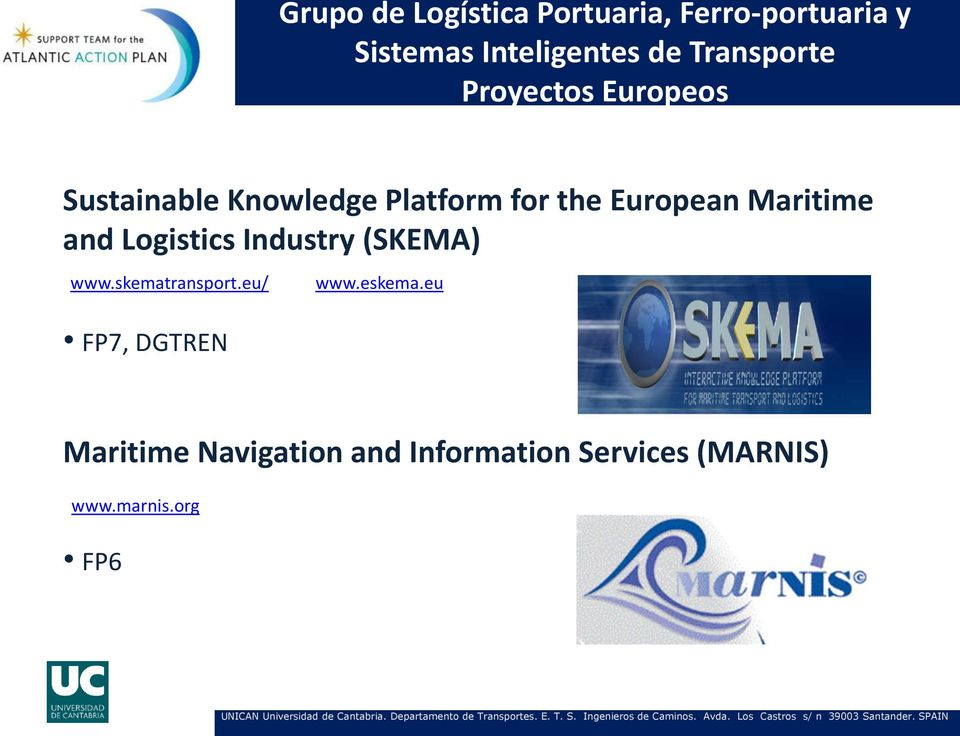 Maritime and Logistics Industry (SKEMA) www.skematransport.eu/ www.eskema.