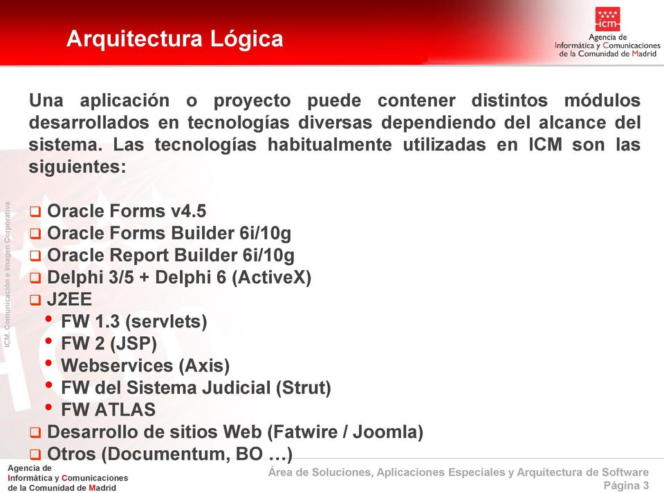 5 Oracle Forms Builder 6i/10g Oracle Report Builder 6i/10g Delphi 3/5 + Delphi 6 (ActiveX) J2EE FW 1.