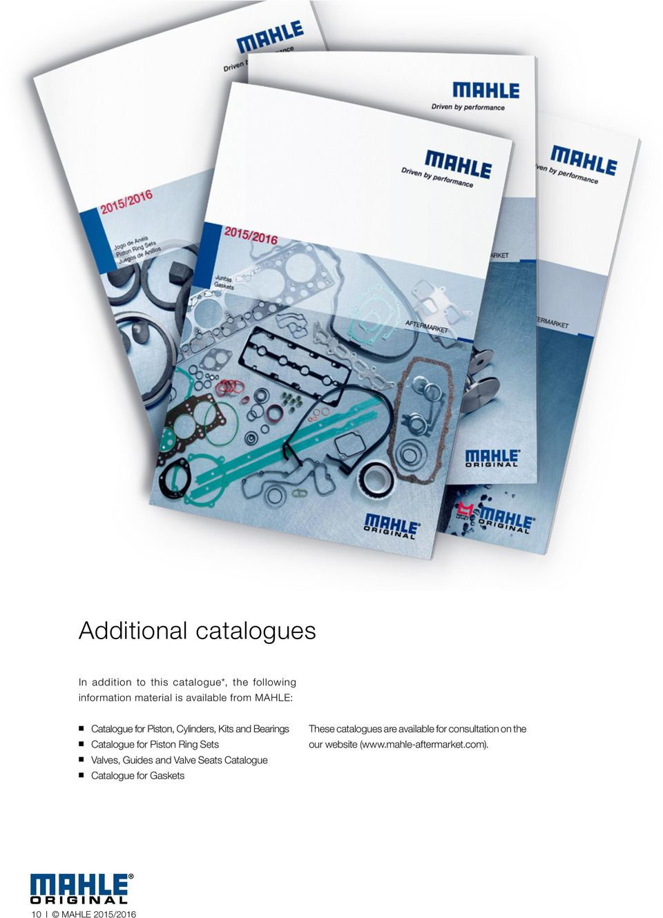 Ring Sets Valves, Guides and Valve Seats Catalogue Catalogue for Gaskets These catalogues are