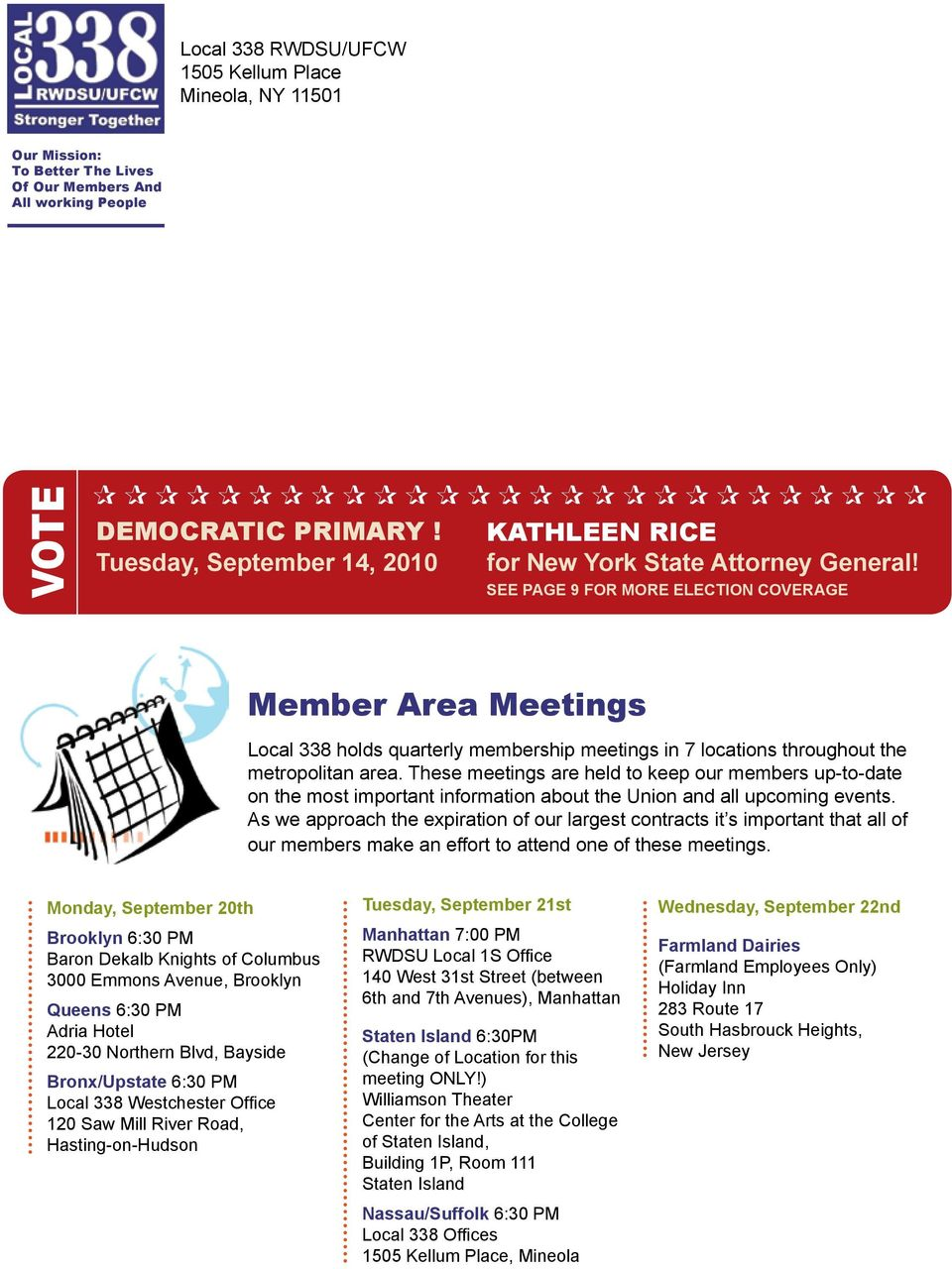 SEE PAGE 9 For more election coverage Member Area Meetings Local 338 holds quarterly membership meetings in 7 locations throughout the metropolitan area.