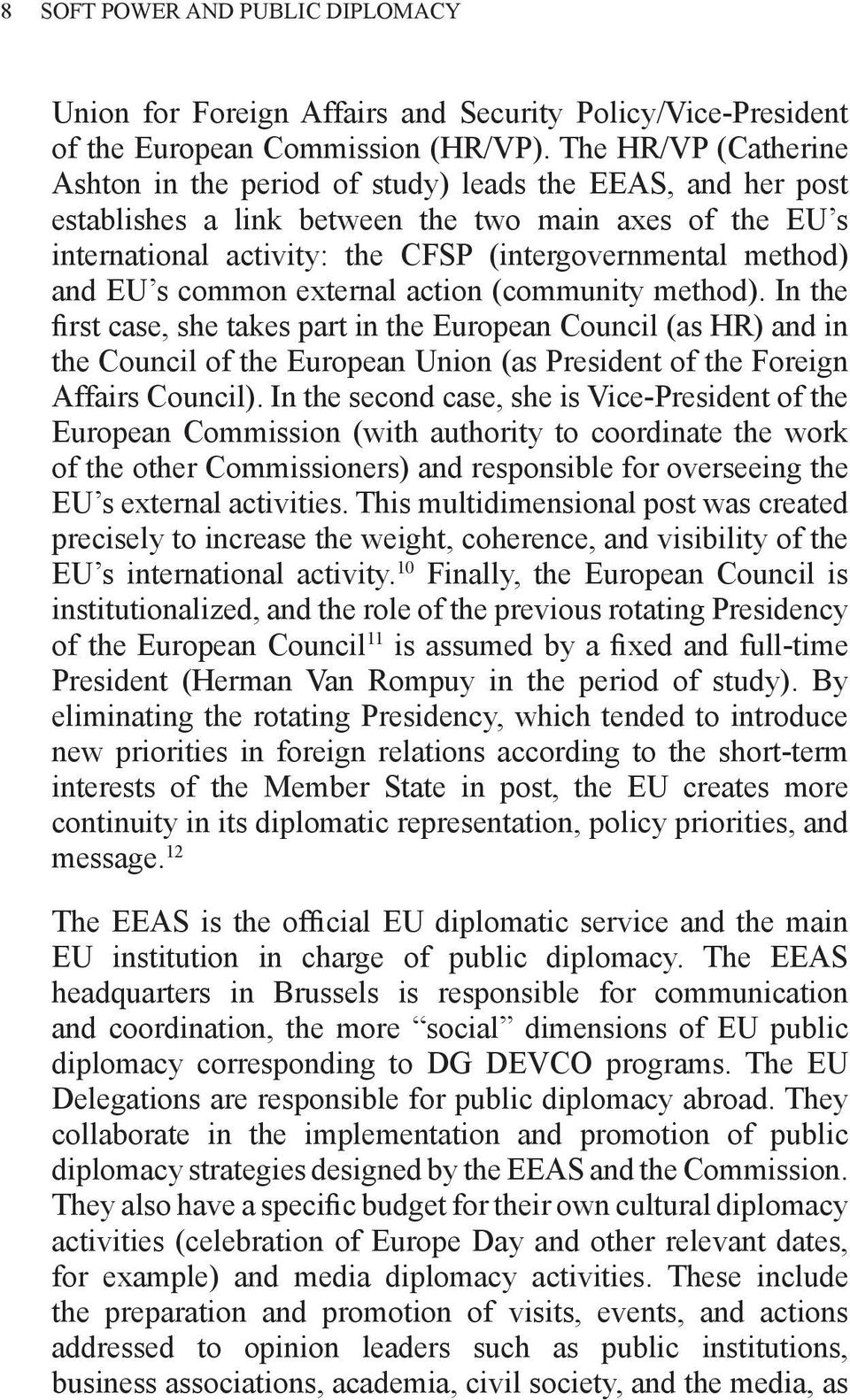 and EU s common external action (community method).
