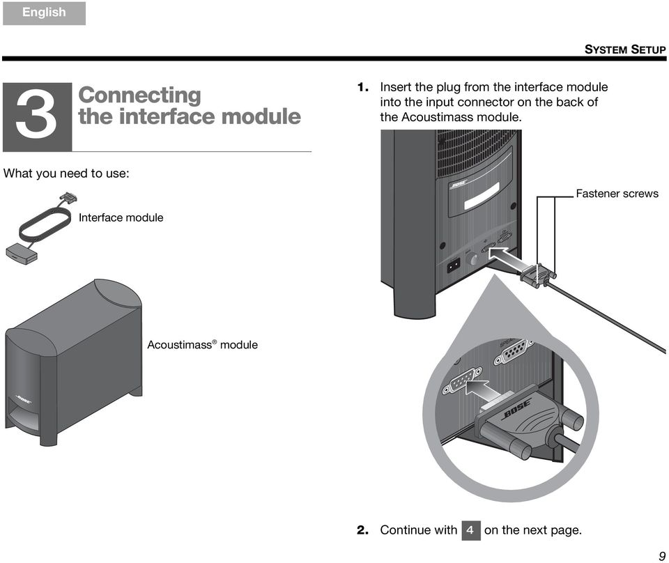 Insert the plug from the interface module into the input connector on the back of
