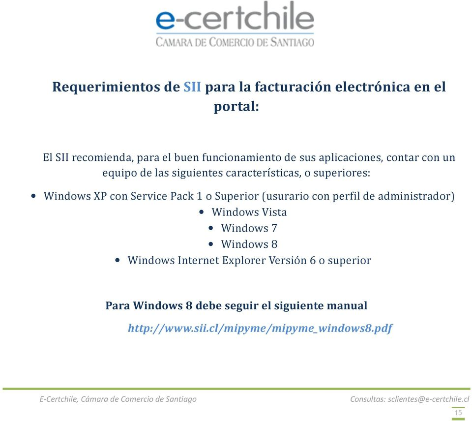 Pack 1 o Superior (usurario con perfil de administrador) Windows Vista Windows 7 Windows 8 Windows Internet