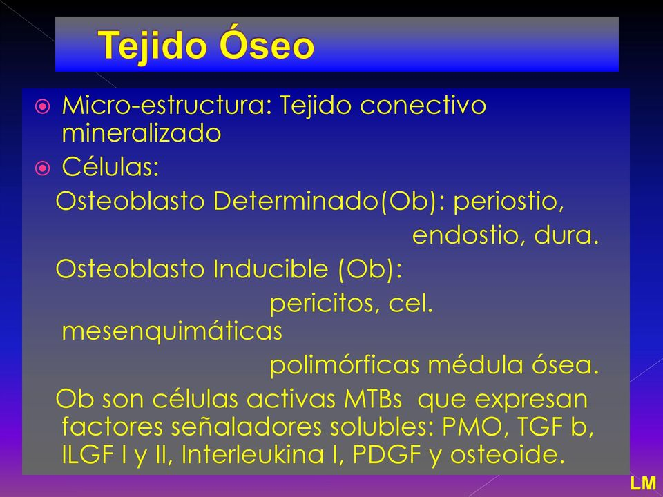 Osteoblasto Inducible (Ob): pericitos, cel.