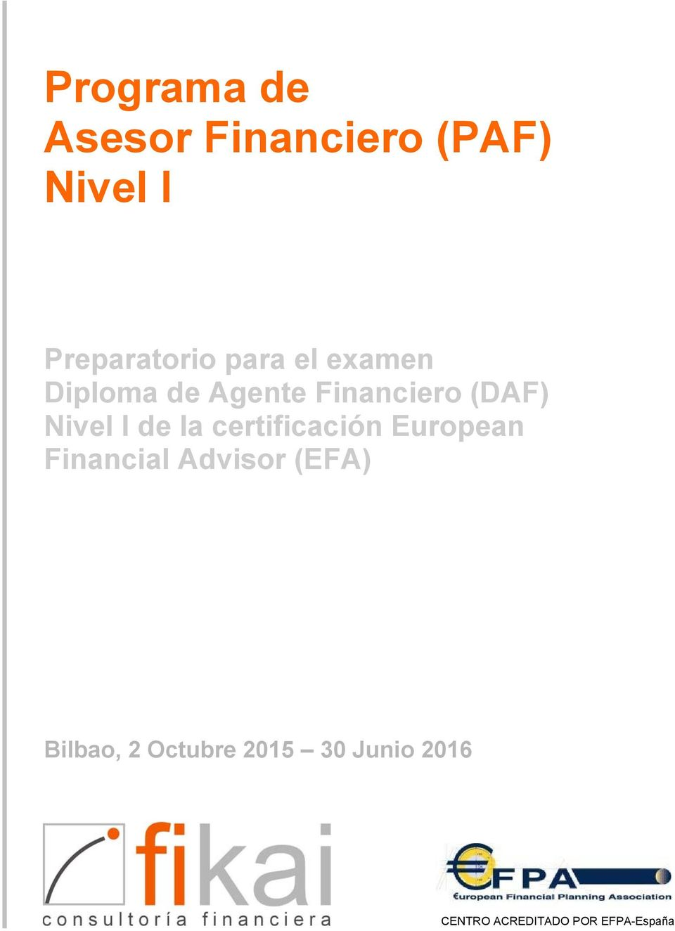 de la certificación European Financial Advisor (EFA)