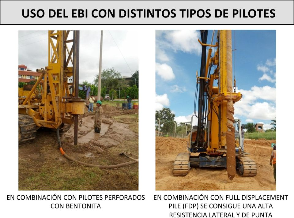 EN COMBINACIÓN CON FULL DISPLACEMENT PILE (FDP)