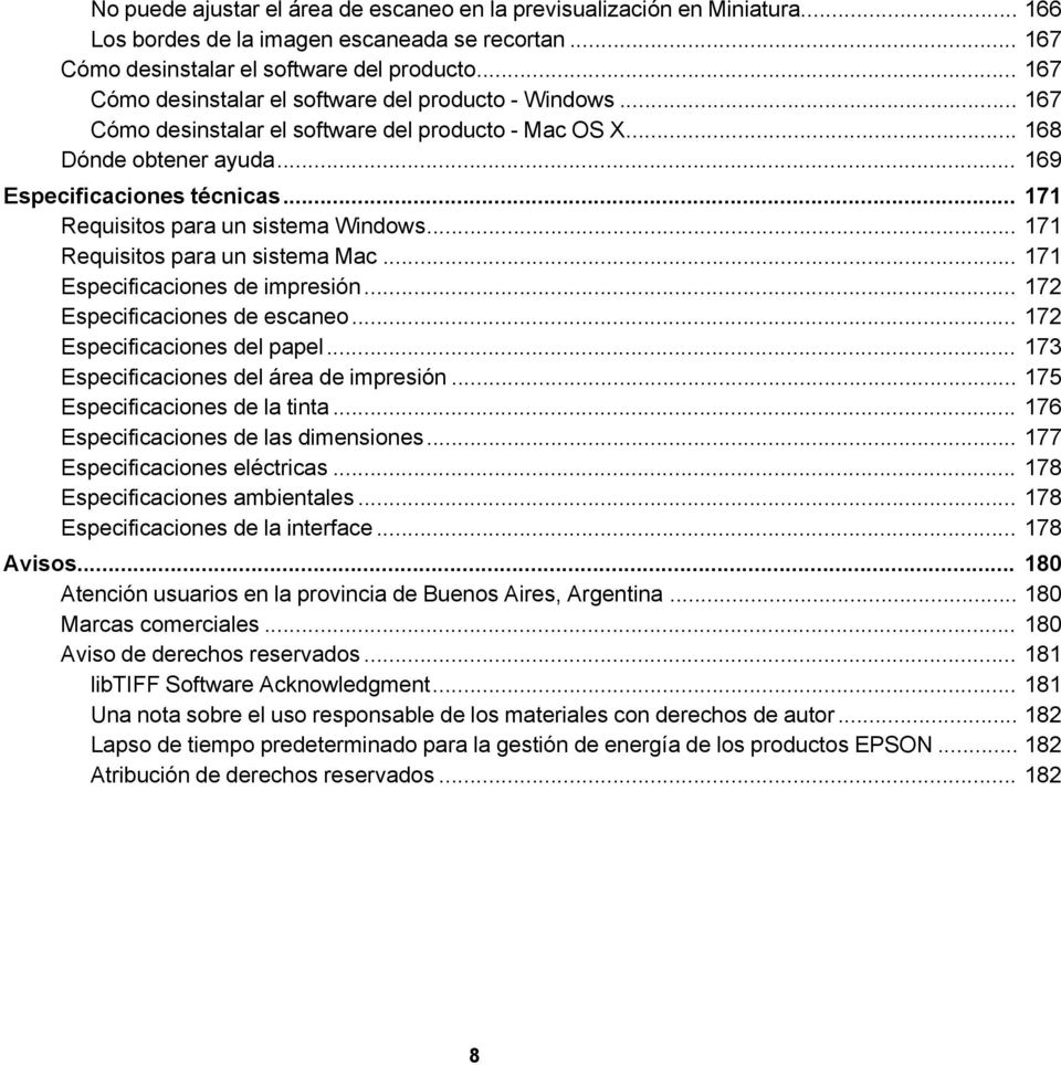 .. 171 Requisitos para un sistema Windows... 171 Requisitos para un sistema Mac... 171 Especificaciones de impresión... 172 Especificaciones de escaneo... 172 Especificaciones del papel.