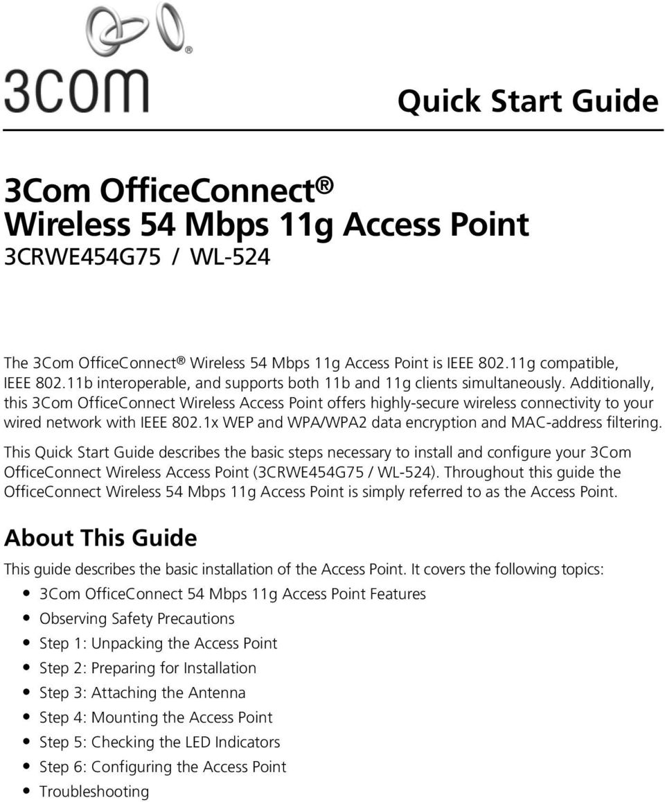 Additionally, this 3Com OfficeConnect Wireless Access Point offers highly-secure wireless connectivity to your wired network with IEEE 802.