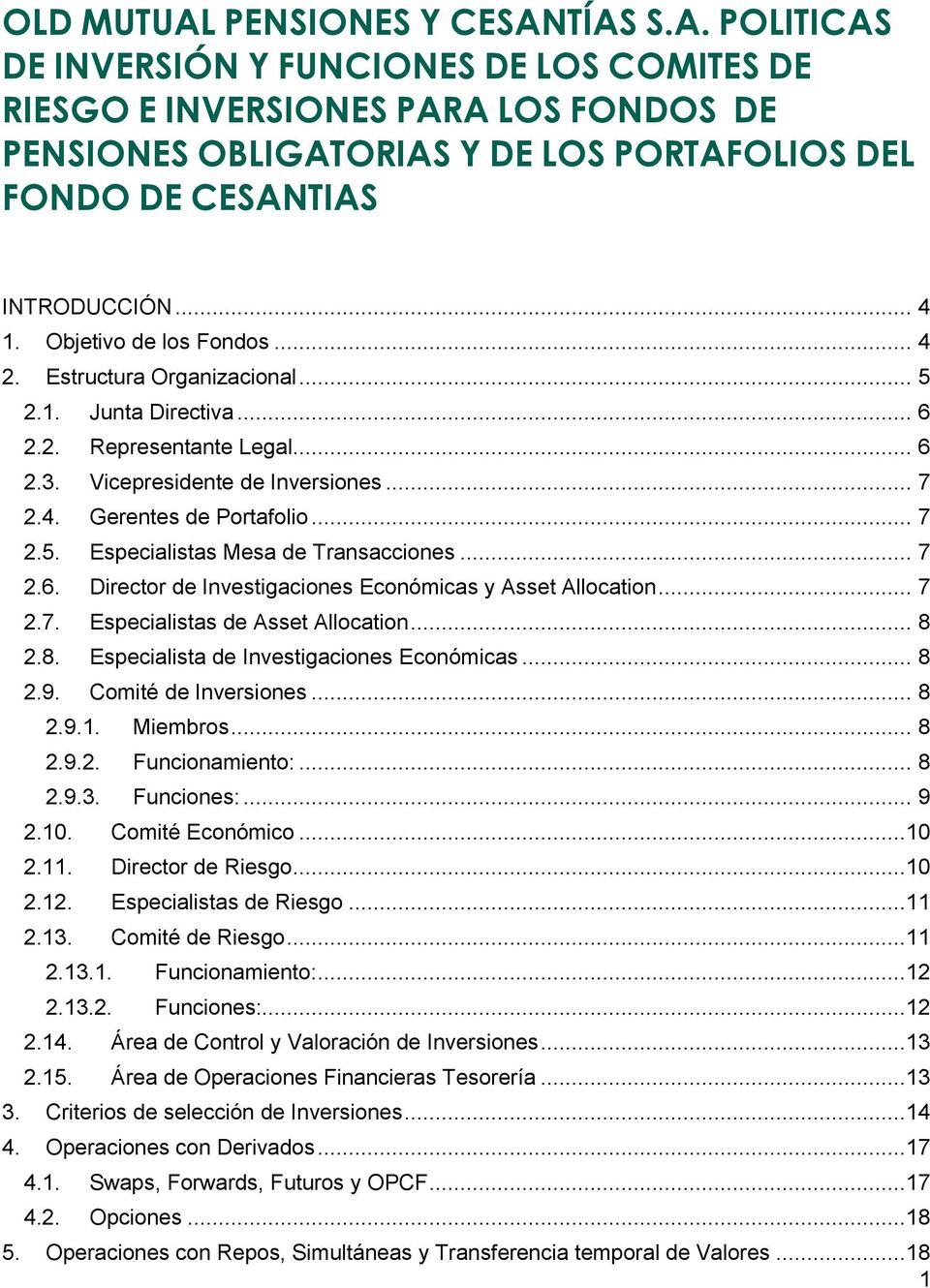 .. 7 2.6. Director de Investigaciones Económicas y Asset Allocation... 7 2.7. Especialistas de Asset Allocation... 8 2.8. Especialista de Investigaciones Económicas... 8 2.9. Comité de Inversiones.