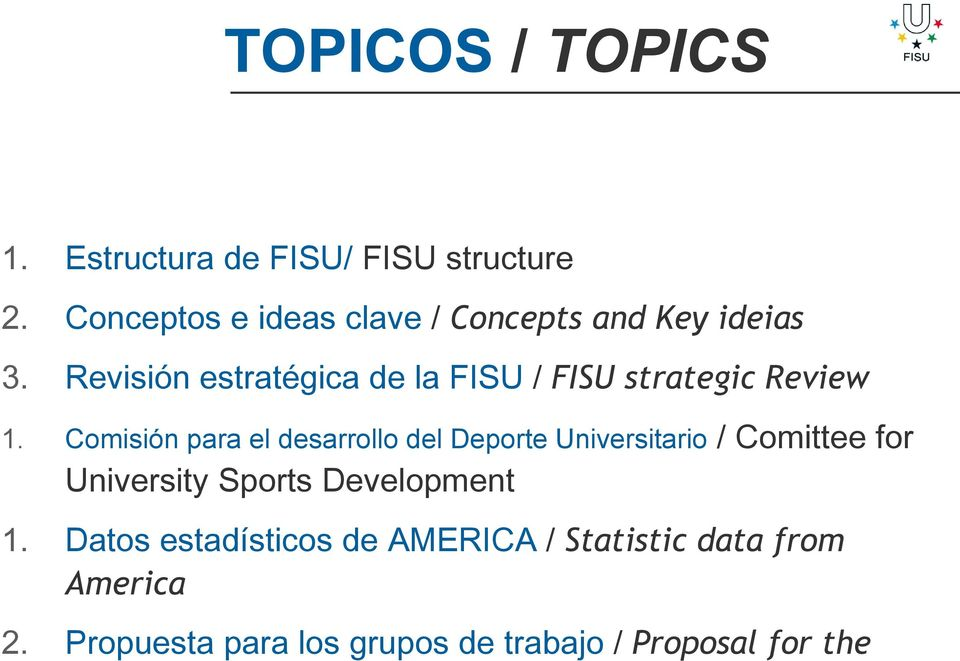 Revisión estratégica de la FISU / FISU strategic Review 1.
