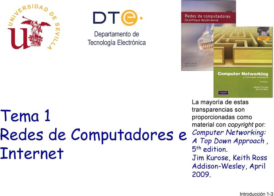 material con copyright por: Computer Networking: A Top Down Approach, 5