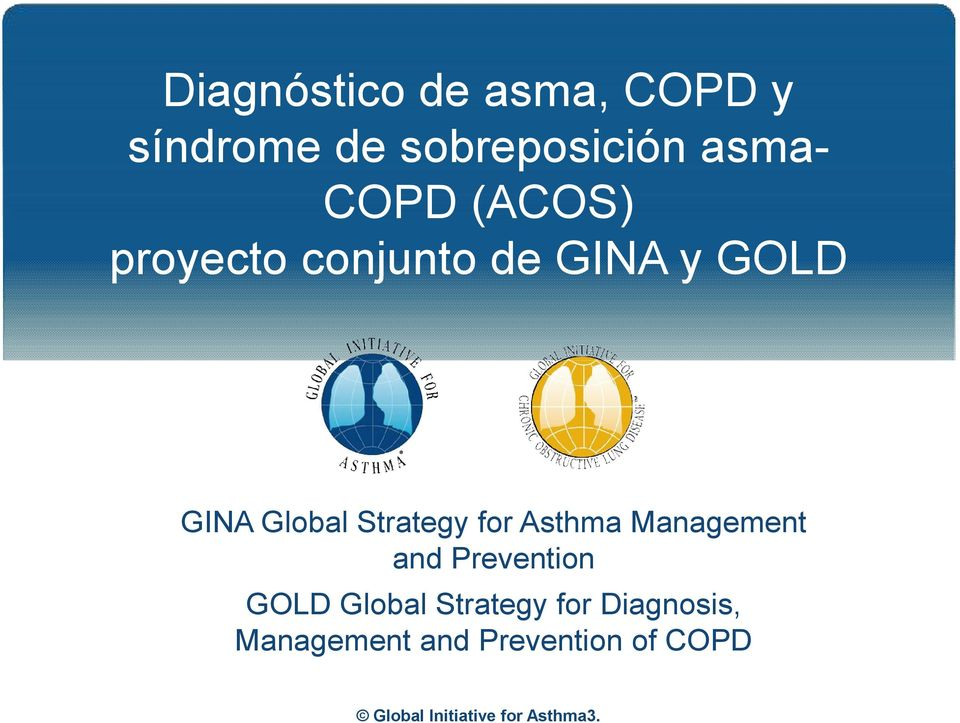 Strategy for Asthma Management and Prevention GOLD Global