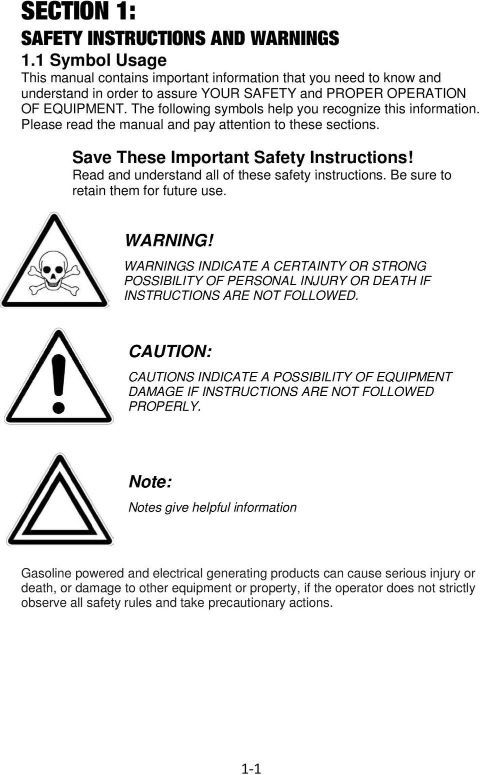 The following symbols help you recognize this information. Please read the manual and pay attention to these sections. Save These Important Safety Instructions!