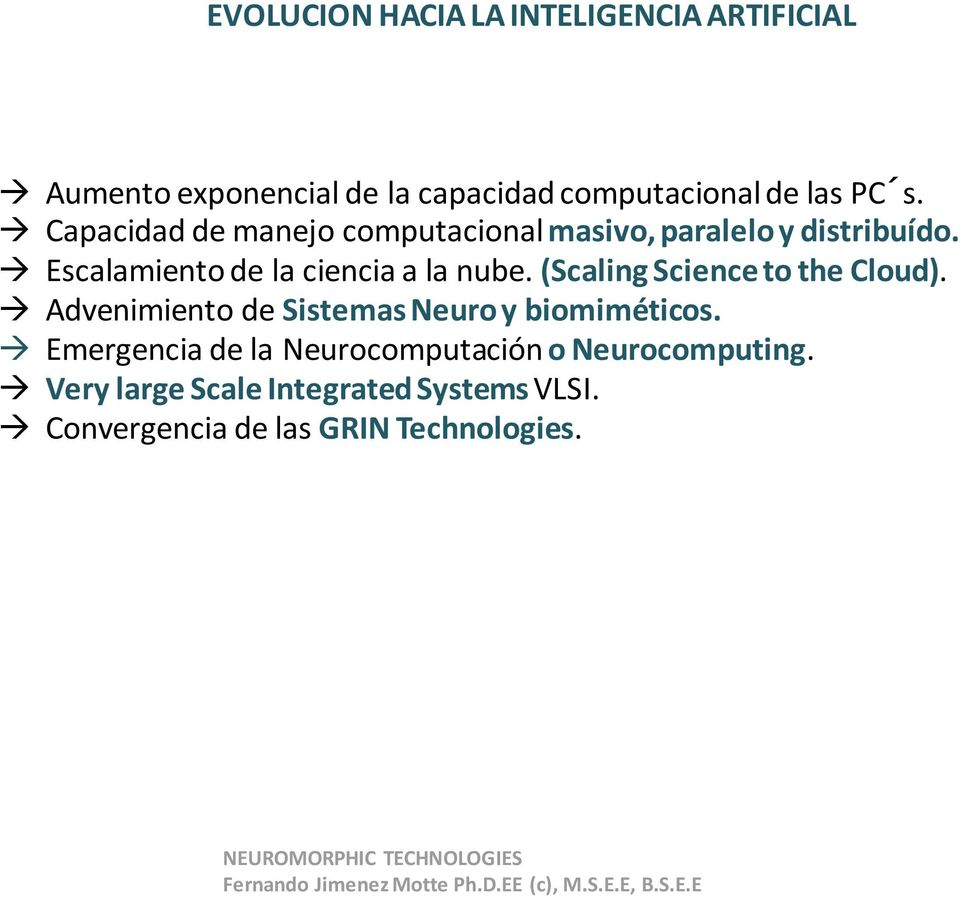 (Scaling Science to the Cloud). Advenimiento de Sistemas Neuro y biomiméticos.