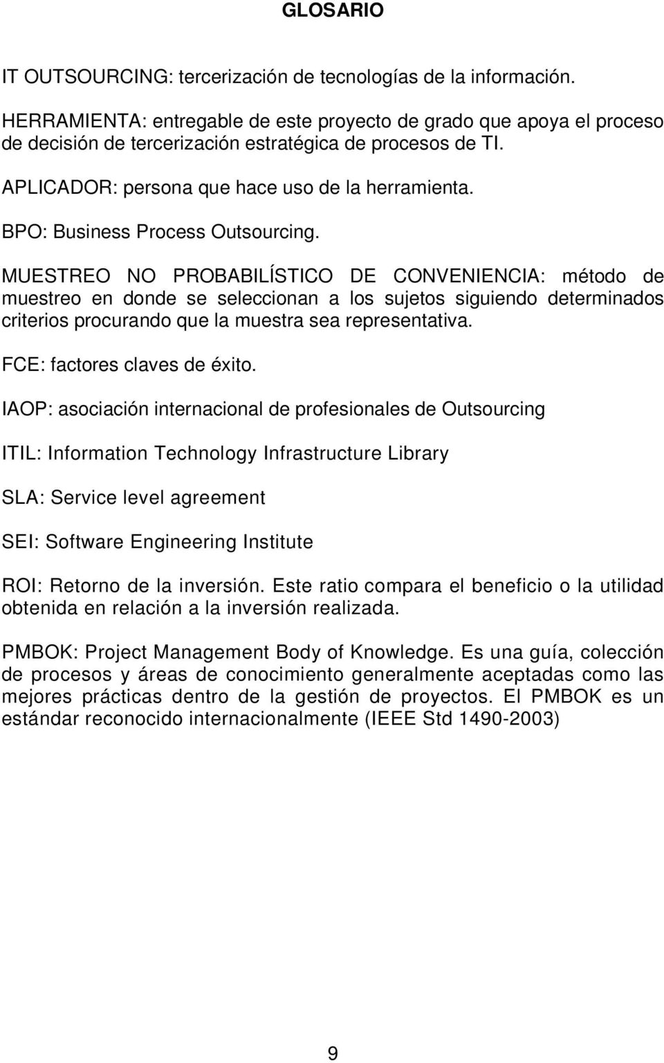 BPO: Business Process Outsourcing.