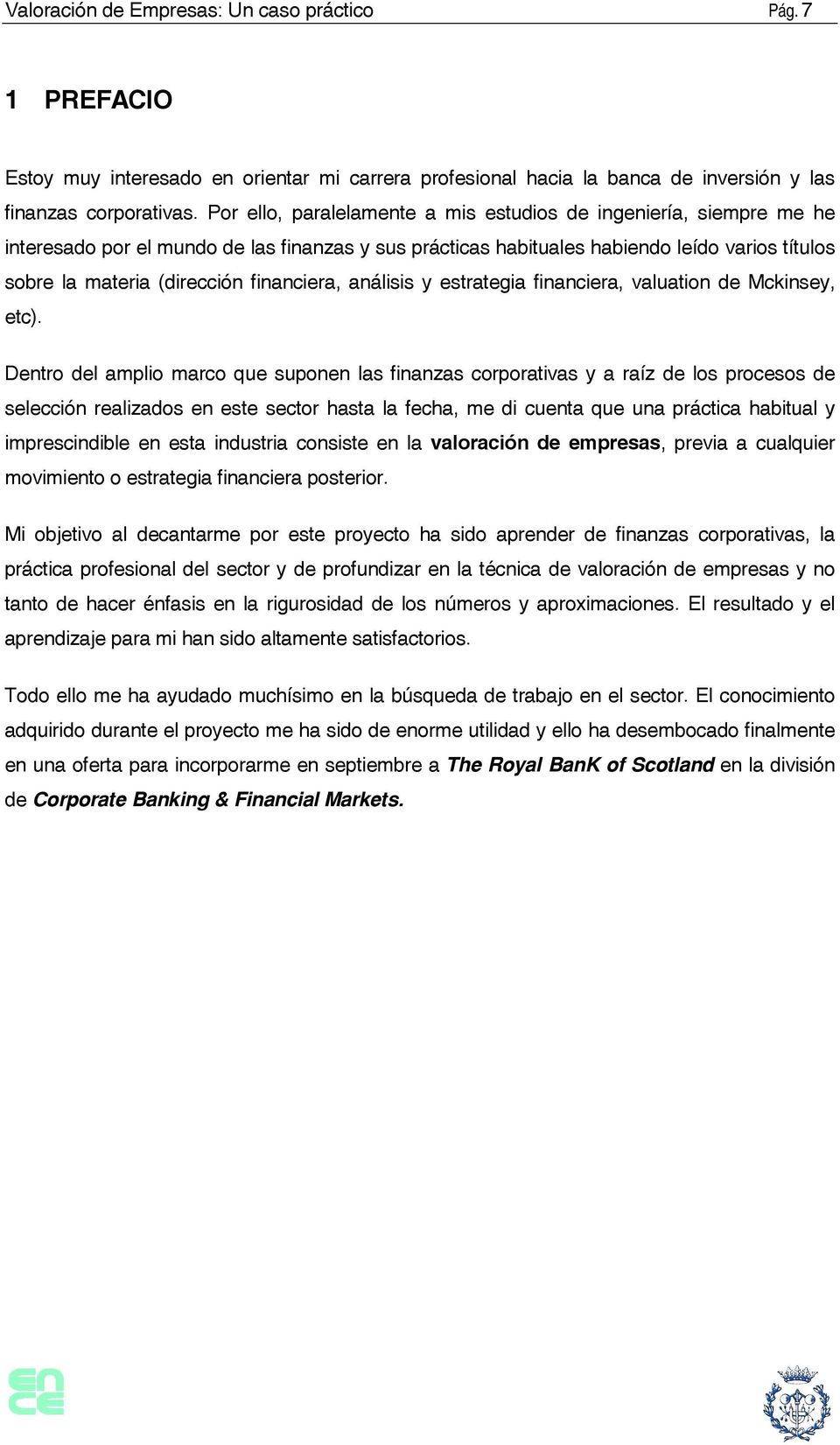 financiera, análisis y estrategia financiera, valuation de Mckinsey, etc).