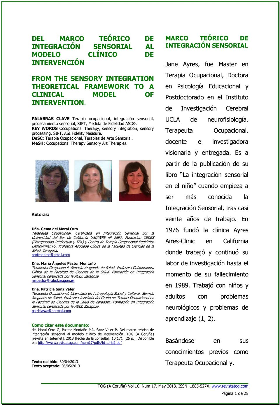 KEY WORDS Occupational Therapy, sensory integration, sensory processing, SIPT, ASI Fidelity Measure. DeSC: Terapia Ocupacional, Terapias de Arte Sensorial.