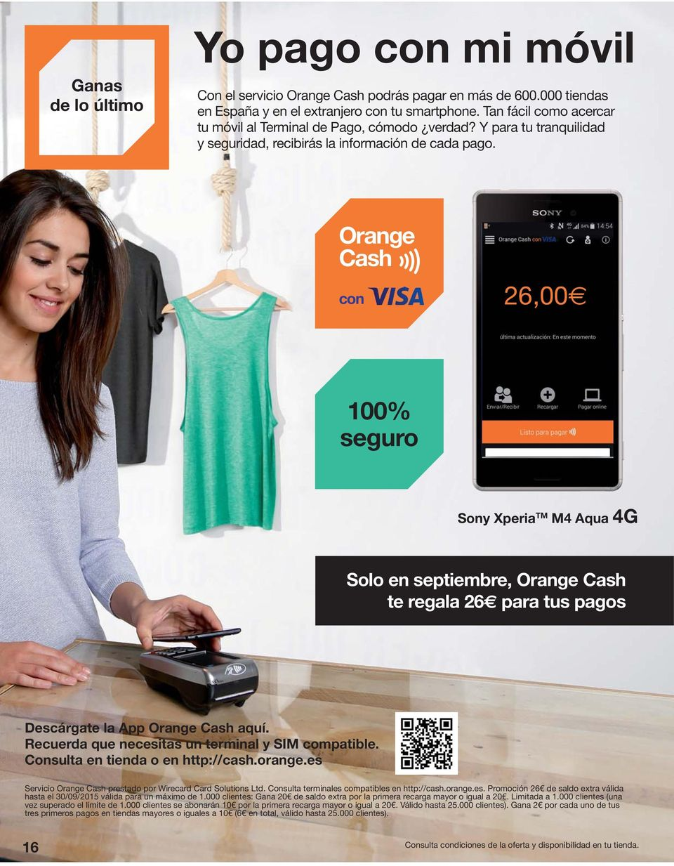 Orange Cash con 26,00 100% seguro Sony Xperia TM M4 Aqua 4G Solo en septiembre, Orange Cash te regala 26 para tus pagos Descárgate la App Orange Cash aquí.