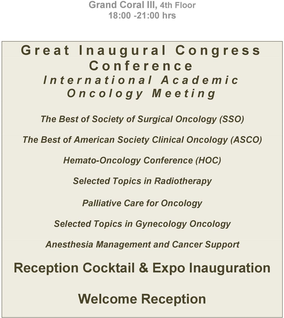 Clinical Oncology (ASCO) Hemato-Oncology Conference (HOC) Selected Topics in Radiotherapy Palliative Care for Oncology Selected