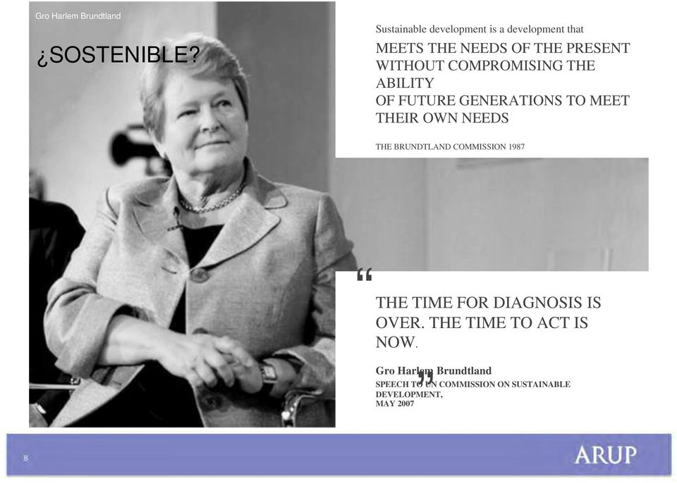 COMPROMISING THE ABILITY OF FUTURE GENERATIONS TO MEET THEIR OWN NEEDS THE BRUNDTLAND