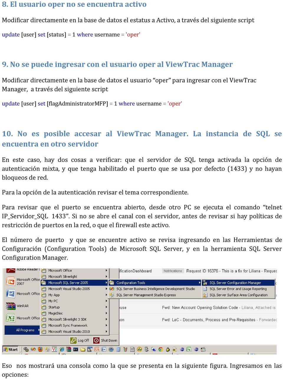 [user] set [flagadministratormfp] = 1 where username = 'oper' 10. No es posible accesar al ViewTrac Manager.