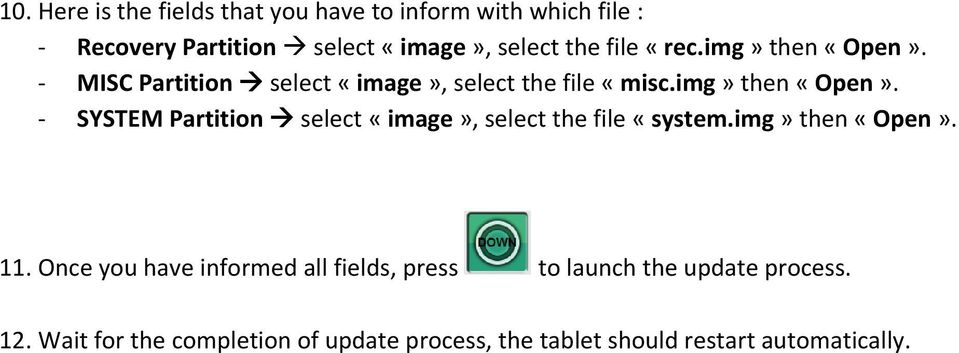 img» then «Open». 11. Once you have informed all fields, press to launch the update process. 12.