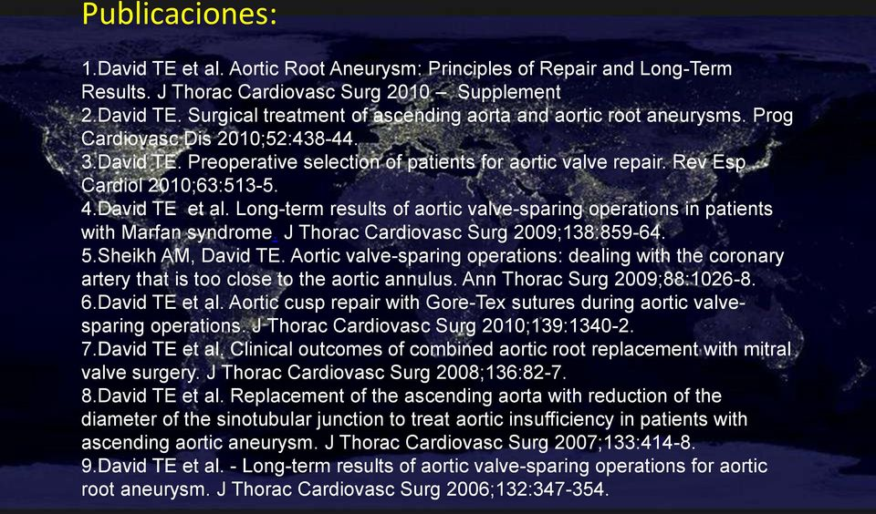 Long-term results of aortic valve-sparing operations in patients with Marfan syndrome. J Thorac Cardiovasc Surg 2009;138:859-64. 5.Sheikh AM, David TE.