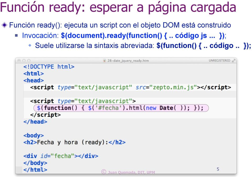 Invocación: $(document).ready(function() {.. código js.