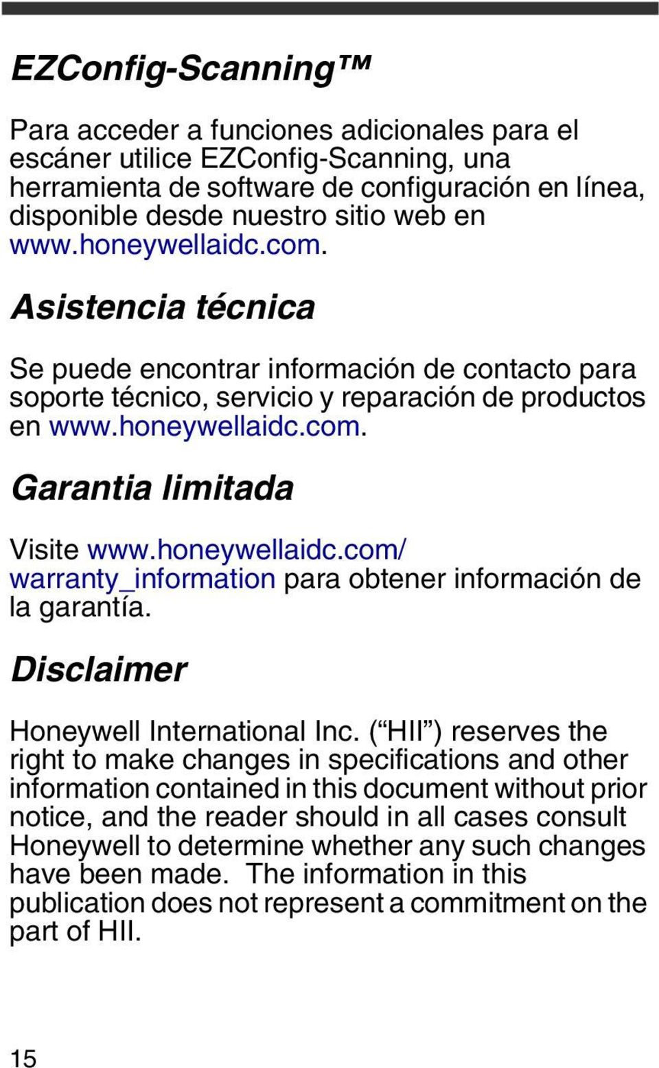 honeywellaidc.com/ warranty_information para obtener información de la garantía. Disclaimer Honeywell International Inc.
