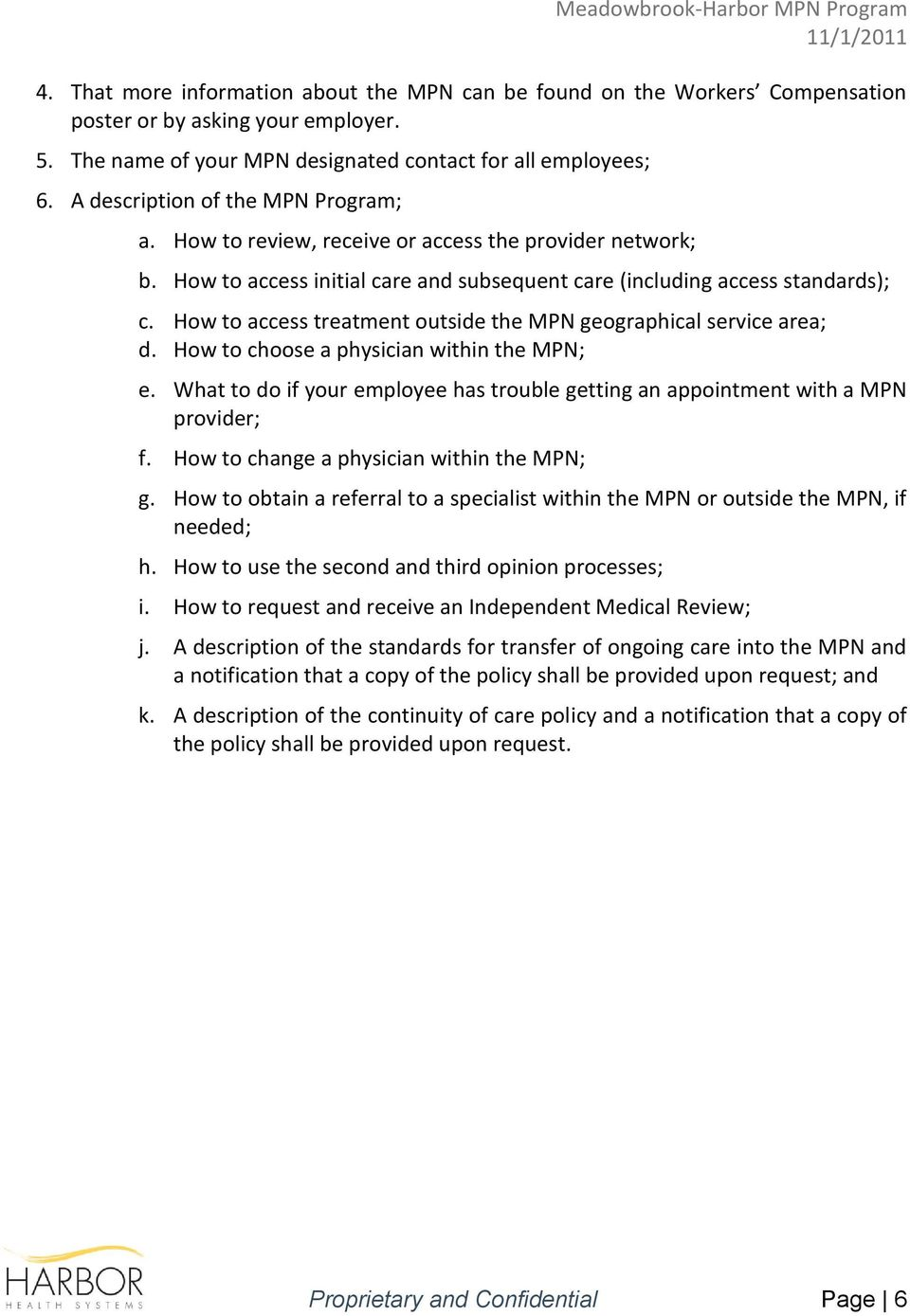 How to access treatment outside the MPN geographical service area; d. How to choose a physician within the MPN; e.