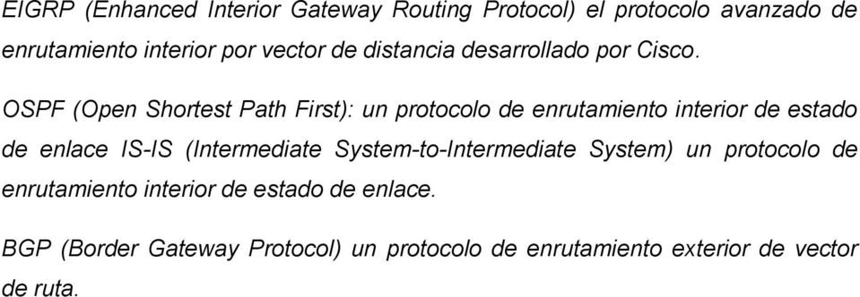 OSPF (Open Shortest Path First): un protocolo de enrutamiento interior de estado de enlace IS-IS