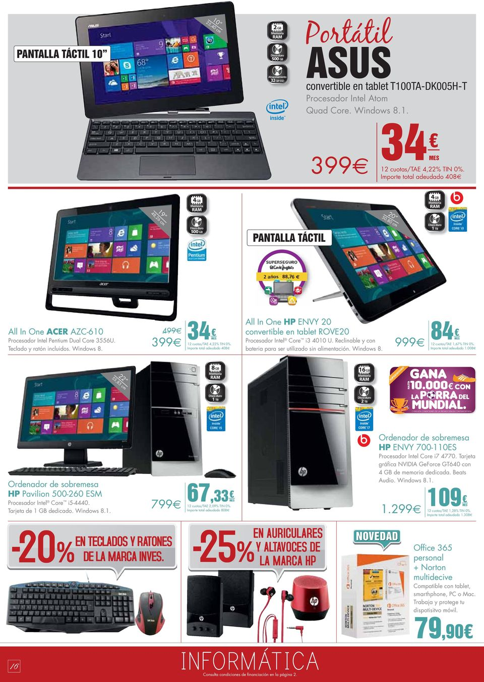 Teclado y ratón incluidos. Windows 8. 499 399 34 MES 12 cuotas/te 4,22% TIN 0%. Importe total audado 408 ll In One HP ENVY 20 convertible en tablet ROVE20 Procesador Intel Core i3 4010 U.