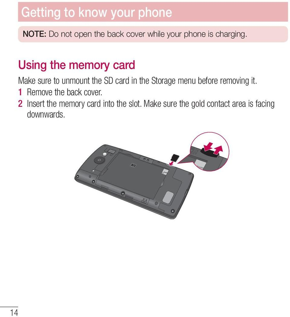 Using the memory card Make sure to unmount the SD card in the Storage menu
