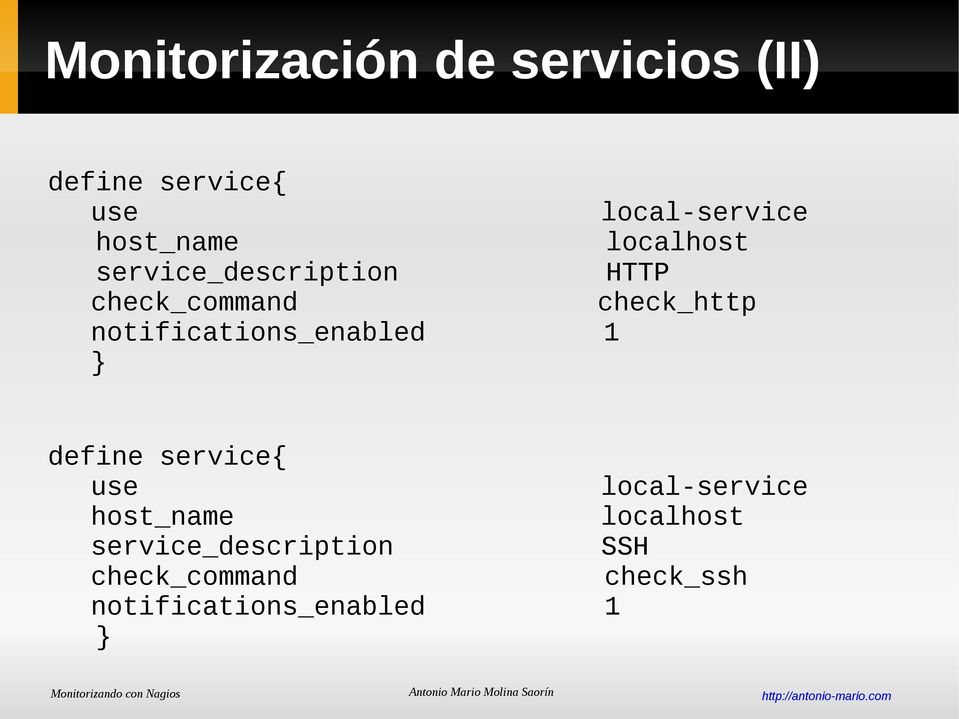 notifications_enabled 1 } define service{ use local-service host_name