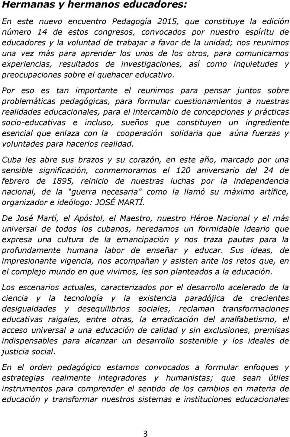 quehacer educativo.