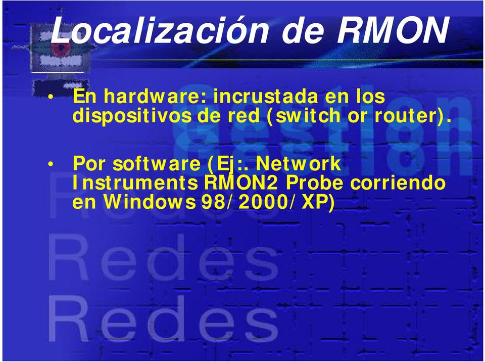 (switch or router). Por software (Ej:.