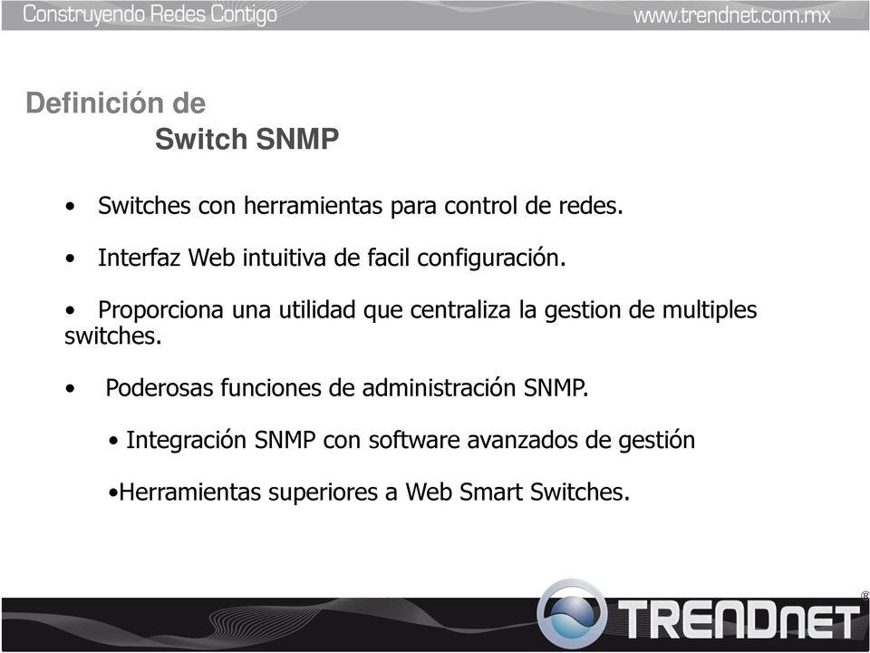 Proporciona una utilidad que centraliza la gestion de multiples switches.