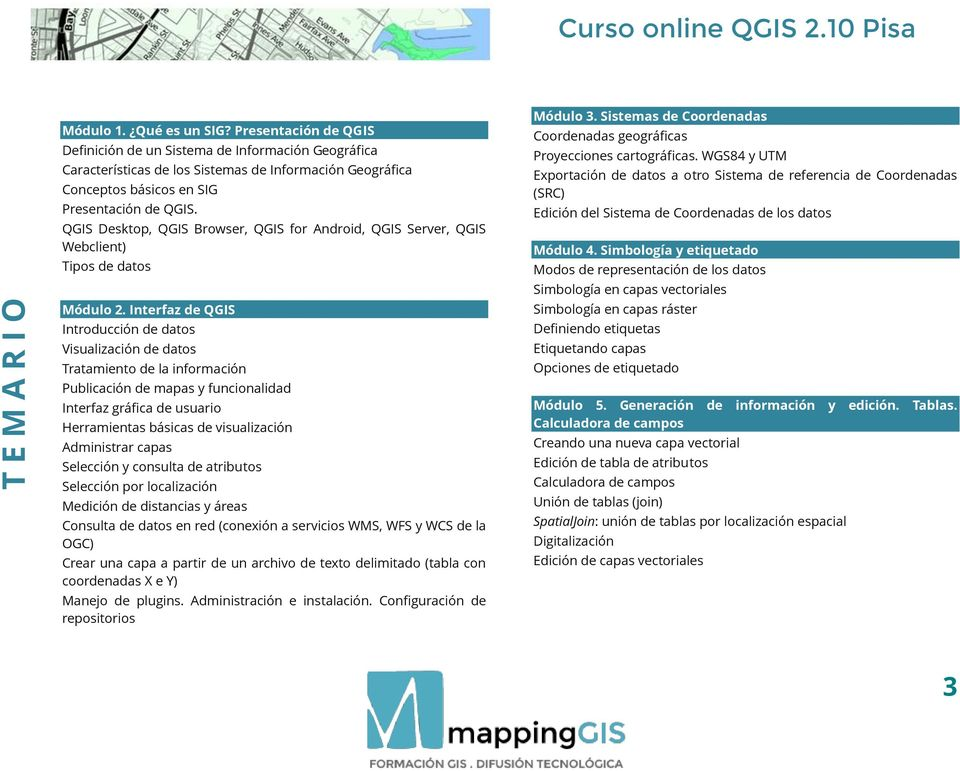 QGIS Desktop, QGIS Browser, QGIS for Android, QGIS Server, QGIS Webclient) Tipos de datos Módulo 2.