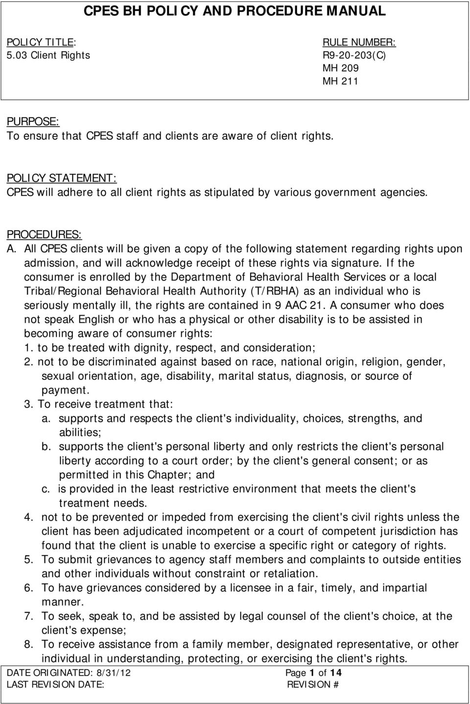 All CPES clients will be given a copy of the following statement regarding rights upon admission, and will acknowledge receipt of these rights via signature.