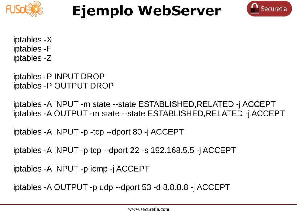 ESTABLISHED,RELATED -j ACCEPT iptables -A INPUT -p -tcp --dport 80 -j ACCEPT iptables -A INPUT -p tcp