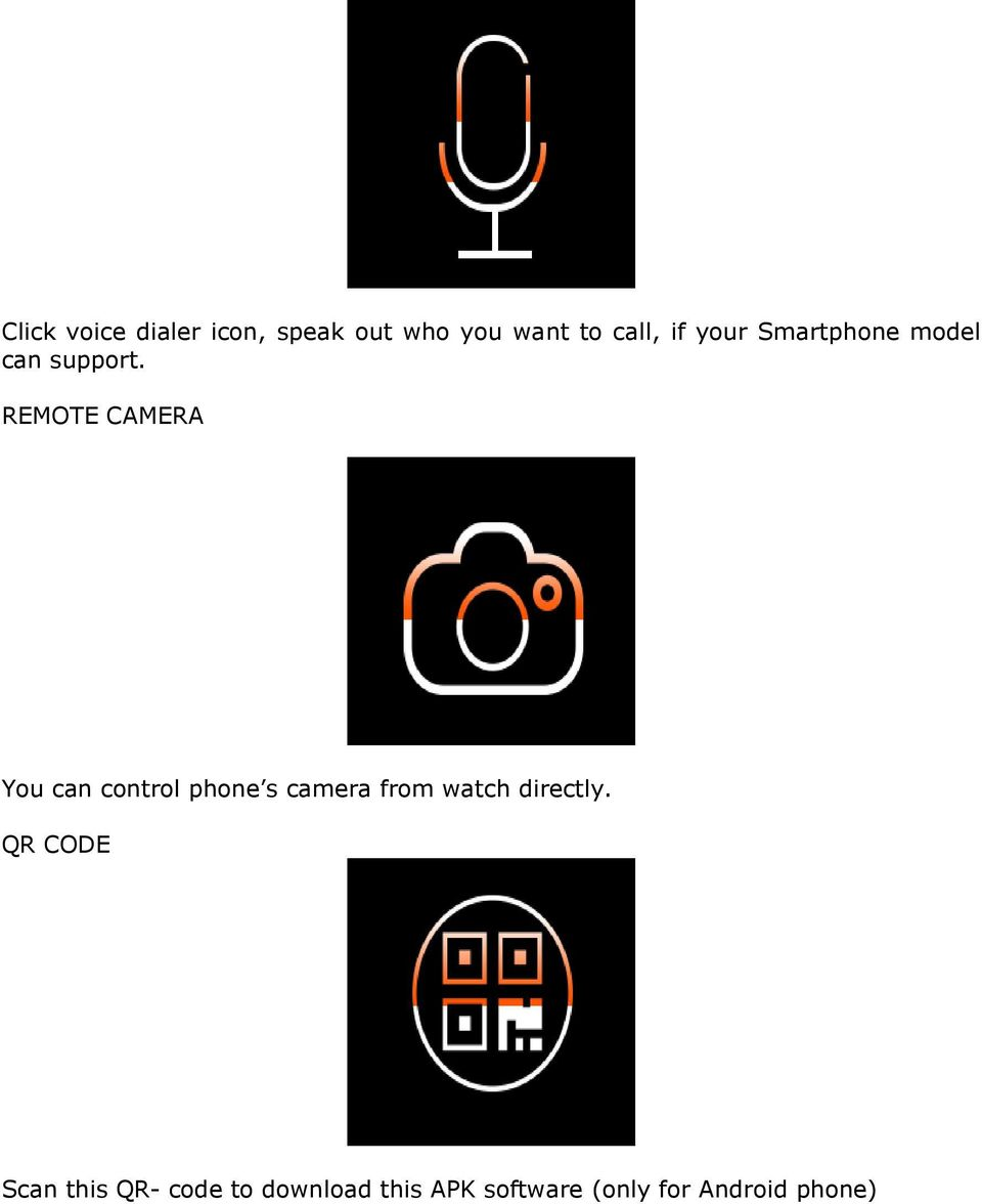 REMOTE CAMERA You can control phone s camera from watch