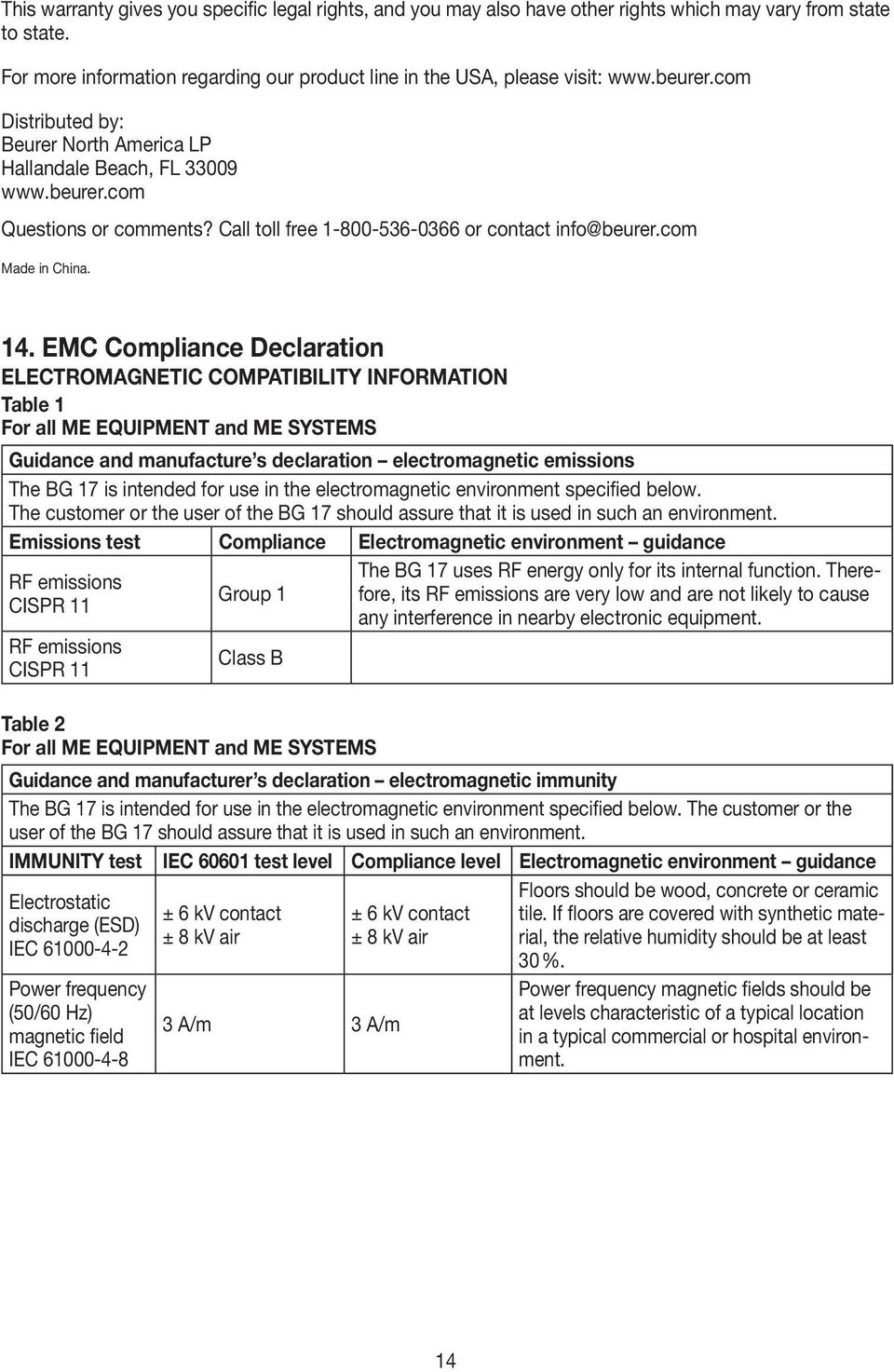 EMC Compliance Declaration ELECTROMAGNETIC COMPATIBILITY INFORMATION Table 1 For all ME EQUIPMENT and ME SYSTEMS Guidance and manufacture s declaration electromagnetic emissions The BG 17 is intended