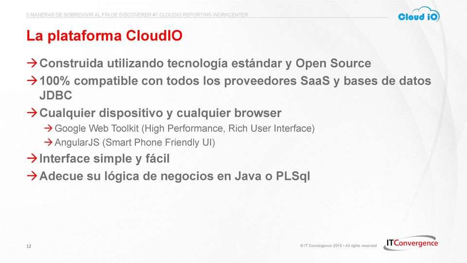 cualquier browser Google Web Toolkit (High Performance, Rich User Interface) AngularJS