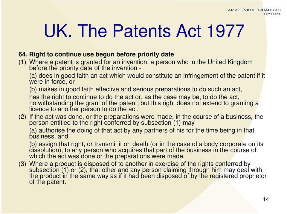 an act which would constitute an infringement of the patent if it were in force, or (b) makes in good faith effective and serious preparations to do such an act, has the right to continue to do the